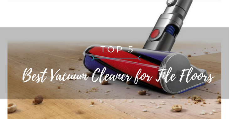 best vacuum cleaner for tile floors