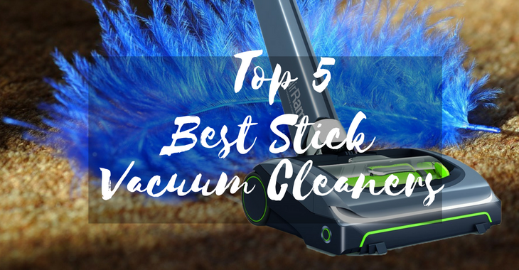 use the Best Stick Vacuum Cleaners