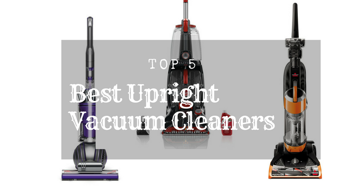 Affordable and The Best Upright Vacuum Cleaners
