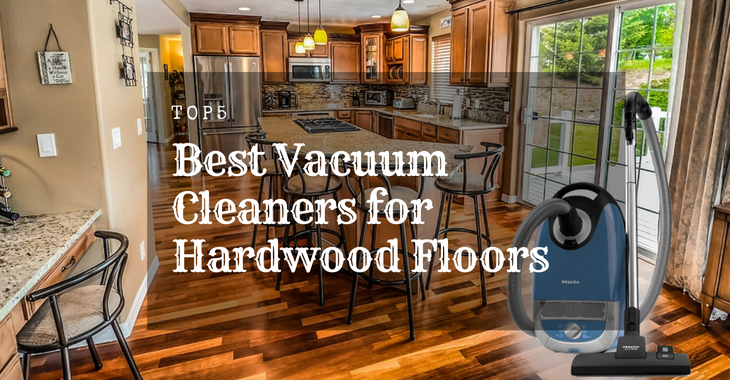 Best Vacuum Cleaners for Hardwood Floors