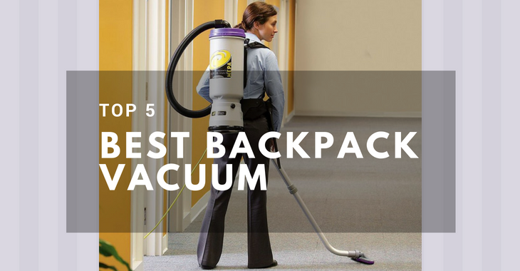 Top 5 best backpack vacuum cleaners