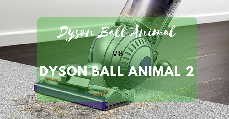 Dyson Ball Animal vs Ball Animal 2